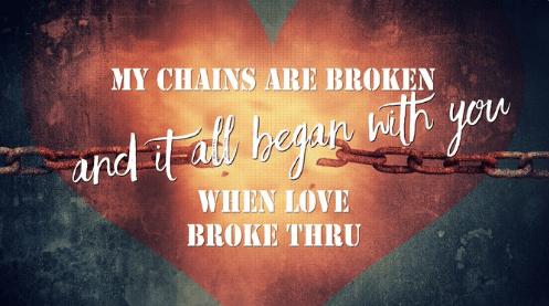 When Love Broke Through