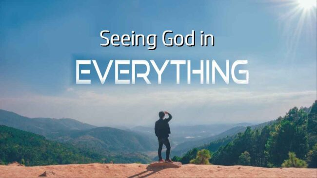 Seeing God in Everything
