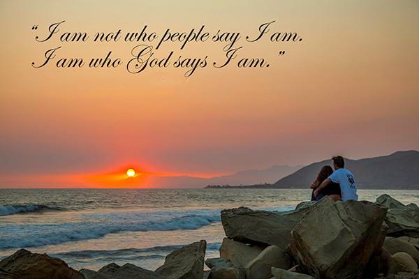 I Am Who God Says I Am