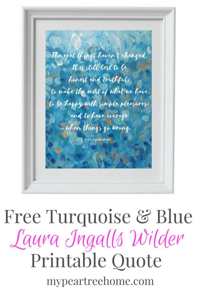Want a beautiful, FREE, printable sign to add to your decor? This Laura Ingalls Wilder quote in on-trend colors will help you remember what is important in life and will be a great addition to your home. Click to the post to see more!