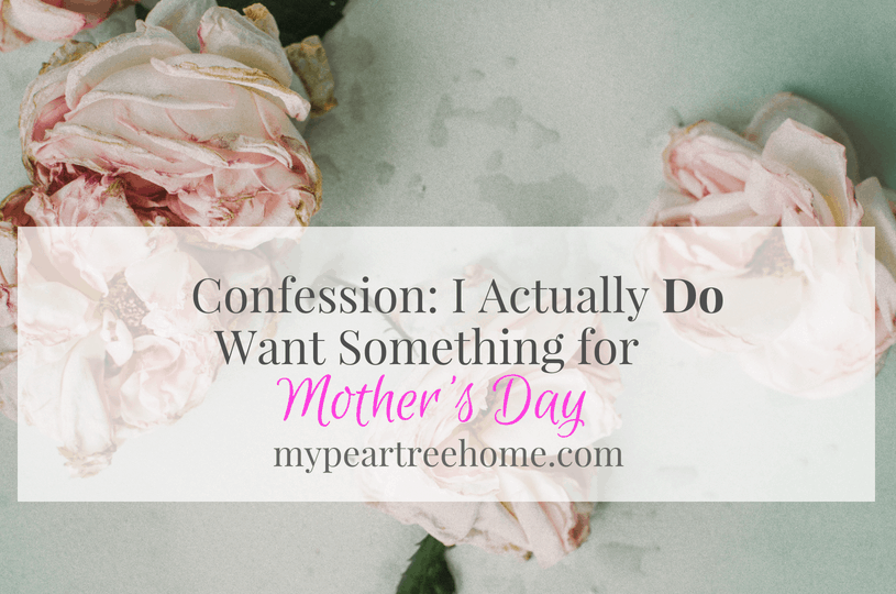 I'm sorry I actually DO want something for Mother's Day. Click to read my top picks and they probably aren't what you might think!