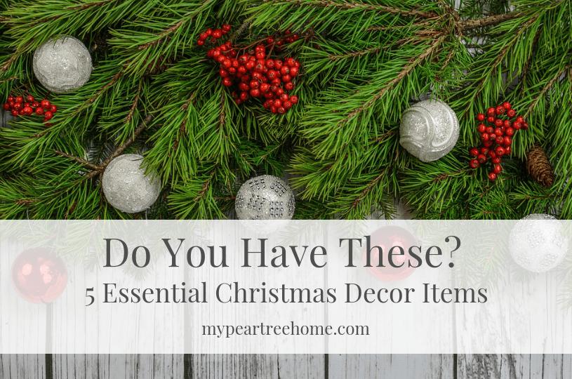 5 christmas decor essentials