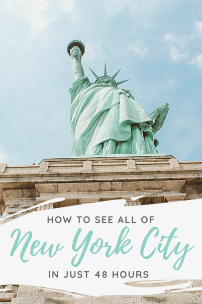 48 hours in New York City, First timers guide to New York City, How to see all of New York City in just 2 days