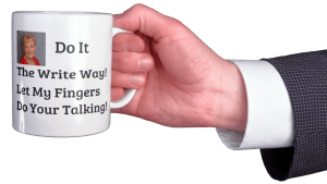 hand of business man holding a coffee cup - which says Do It The Write Way