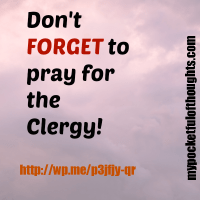 Don't FORGET to Pray for the Clergy
