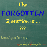 [Word of God] The Forgotten Question is ...