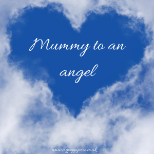 Quote: Mummy to an angel.