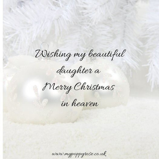Quote: Wishing my beautiful daughter a merry Christmas in heaven.