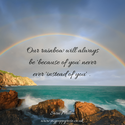 Rainbow Baby Quote: Our rainbow will always be because f you never ever instead of you.