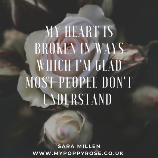 Quote: My heart is broken in ways which I'm glad most people don't understand.