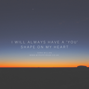 Baby loss Quote: I will always have a you shape on my heart.