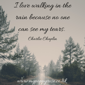 Grief Quote: I love walking in the rain because no one can see my tears.