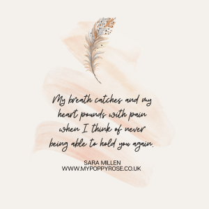 Angel Mummy Quote: My breath catches and my heart pounds with pain when i think of never being able to hold you again.