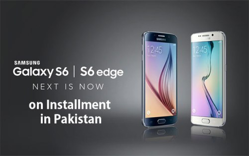 Samsung Galaxy S6 & S6 Edge on Installments Price in Pakistan Features Specs