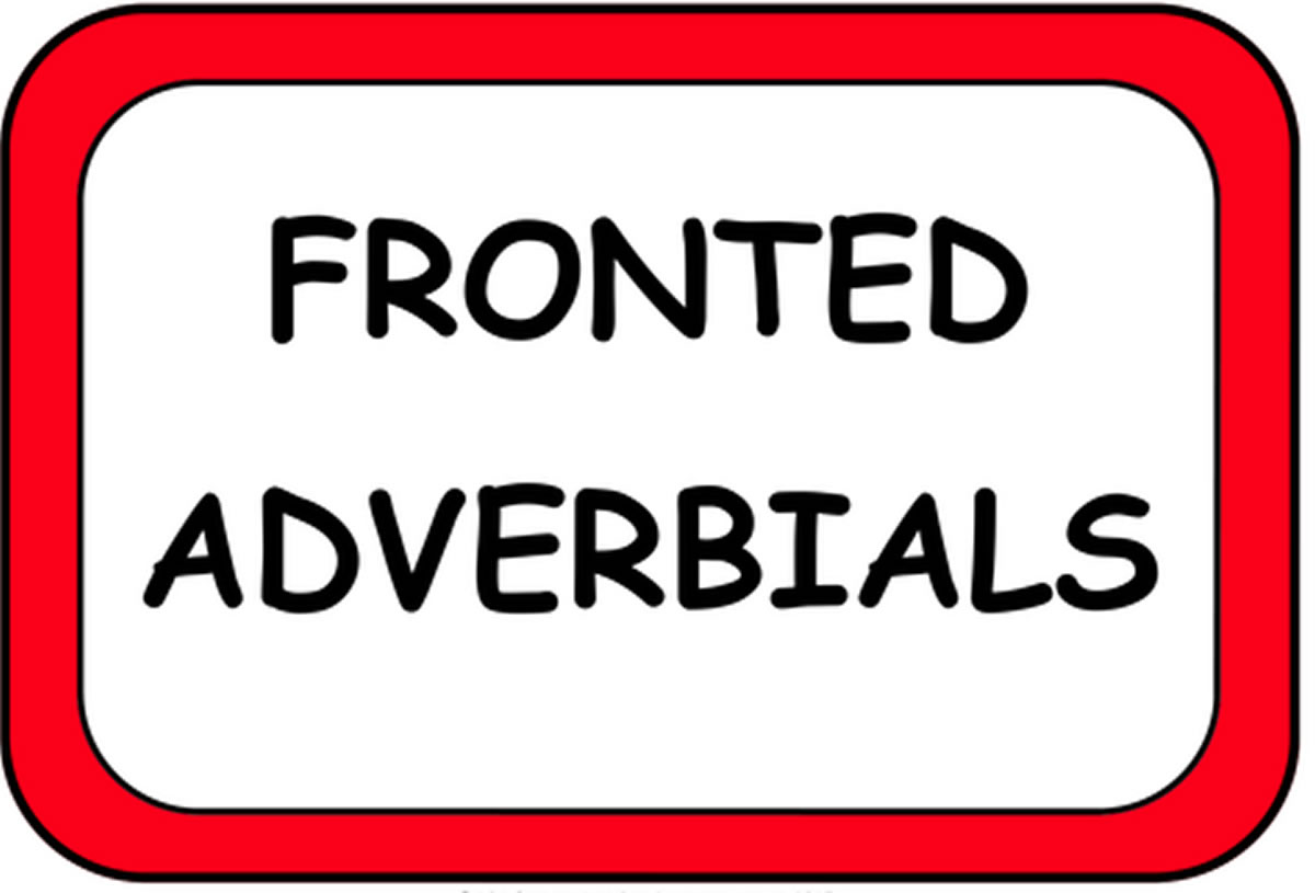 Adverbs : 'Fronted Adverbials'