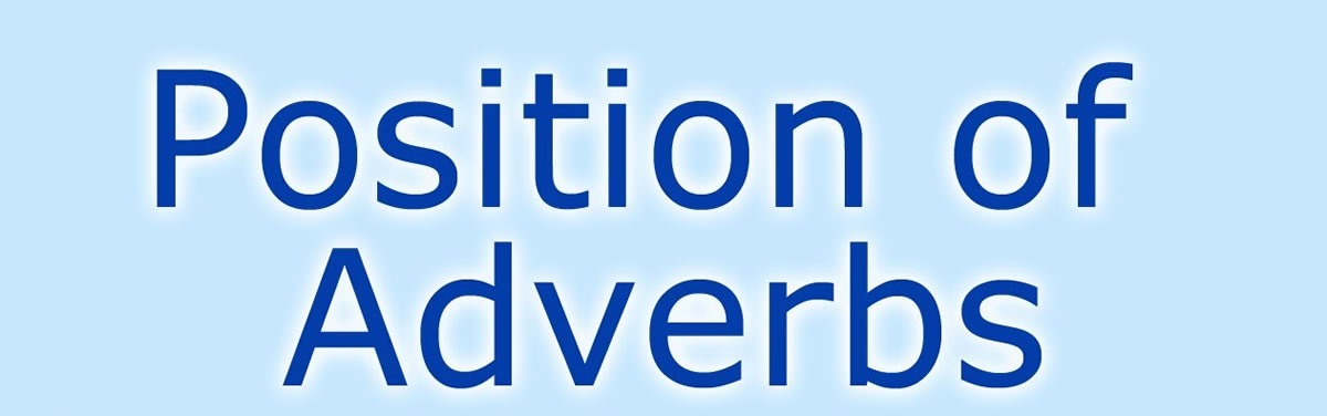 Adverbs : Position