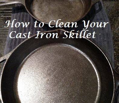How to clean your cast iron skillet
