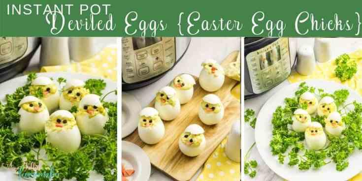 Instant Pot Deviled Eggs {Easter Egg Chicks}
