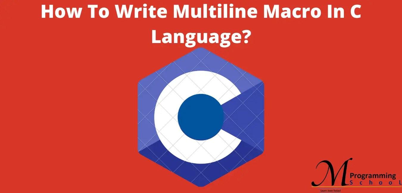 How To Write Multiline Macro In C Language?
