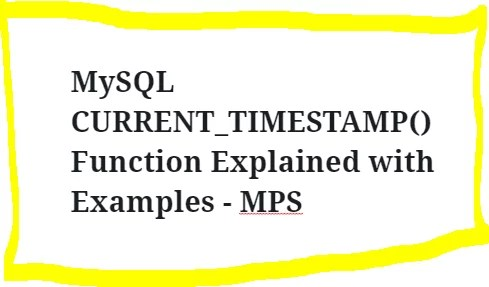 MySQL CURRENT TIMESTAMP Function