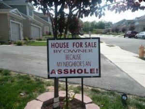 fsbo-neighbour is an asshole