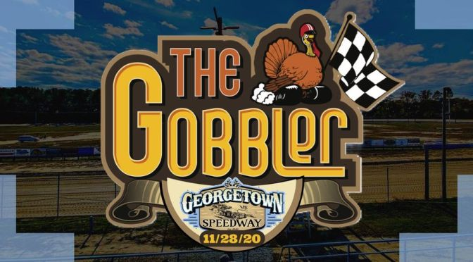 GOBBLER EVENT COMING TO GEORGETOWN SPEEDWAY NOVEMBER 28