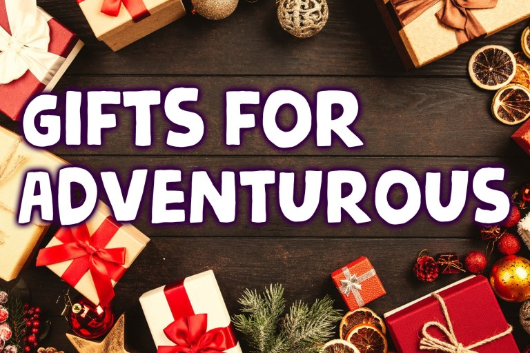 What to buy for the adventure seekers in your life
