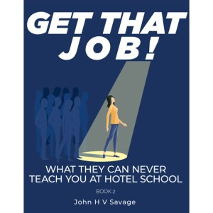 Front cover for eBook, Get That Job. 2nd in eBook Series of What They Can Never Teach You At Hotel School. Woman picked out by a spotlight in a crowd of people, Navy blue background with white text