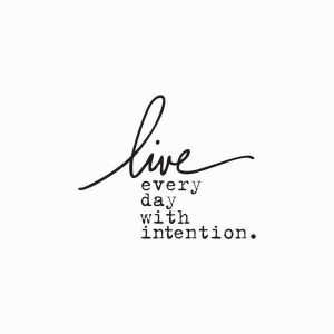 live life with intention