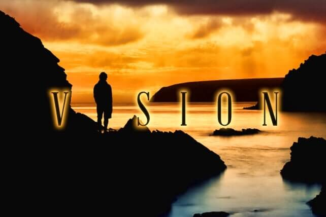 Why You Need Vision To Forge Ahead