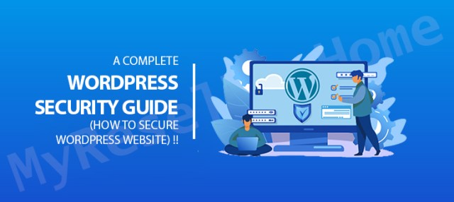 A Complete WordPress Security Guide(How to secure WordPress Website) !!