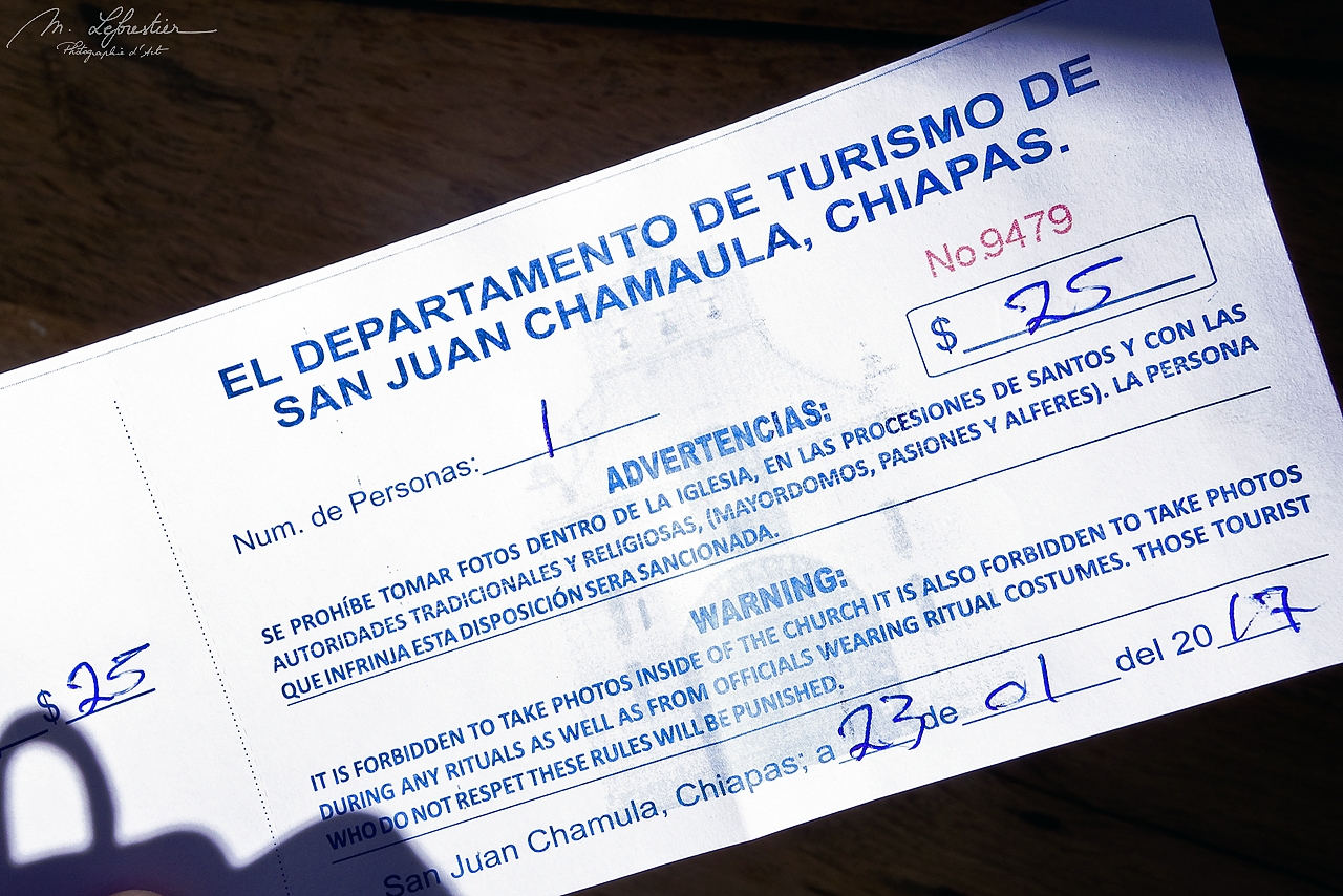 this is my ticket in 2017 to the entrance of the church of san juan de Chamula. photos are prohibited or you could be emprisonned