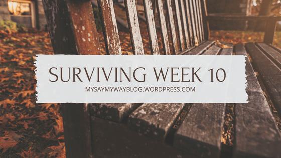 Surviving Week 10