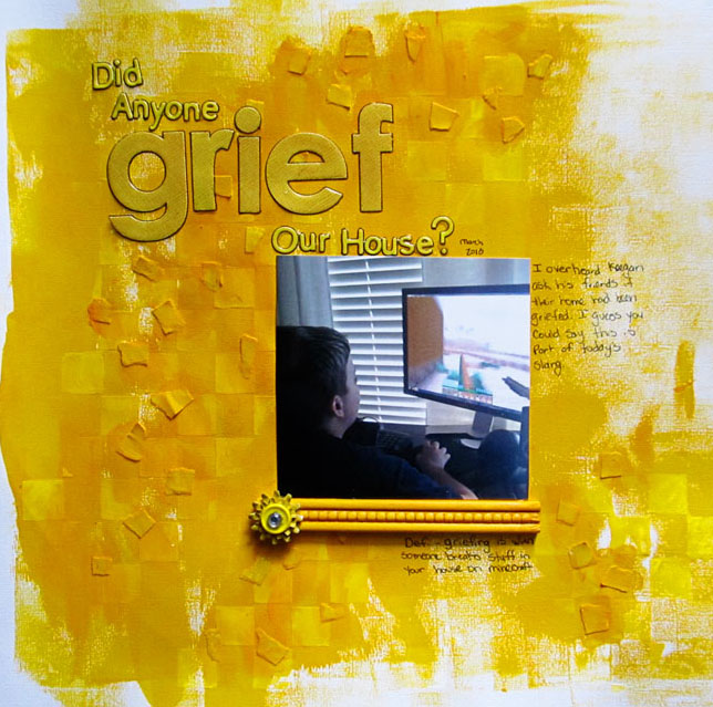 Didi Anyone Grief our House by Christy Strickler for My Scrapbook Evolution- Texture and the MonoChromatic layout
