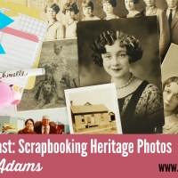 Gifts from the Past: Scrapbooking Heritage Photos