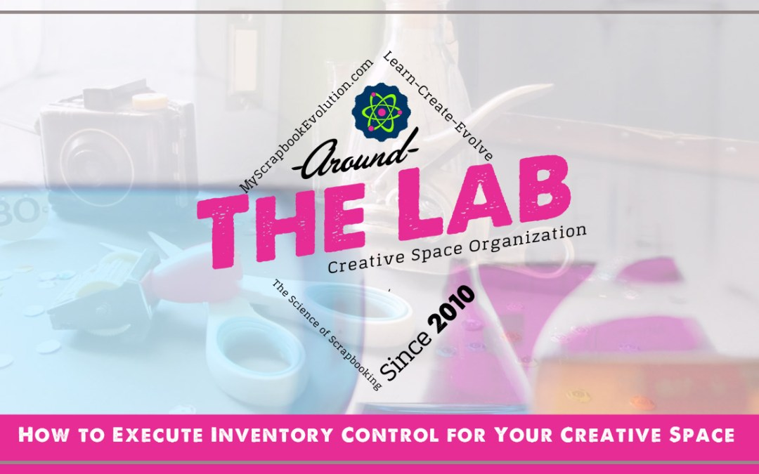 How to Execute Inventory Control for Your Creative Space