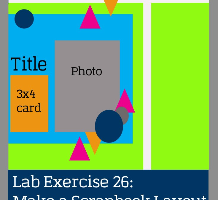 Lab Exercise 26: Make a Scrapbook Layout in Less Than an Hour