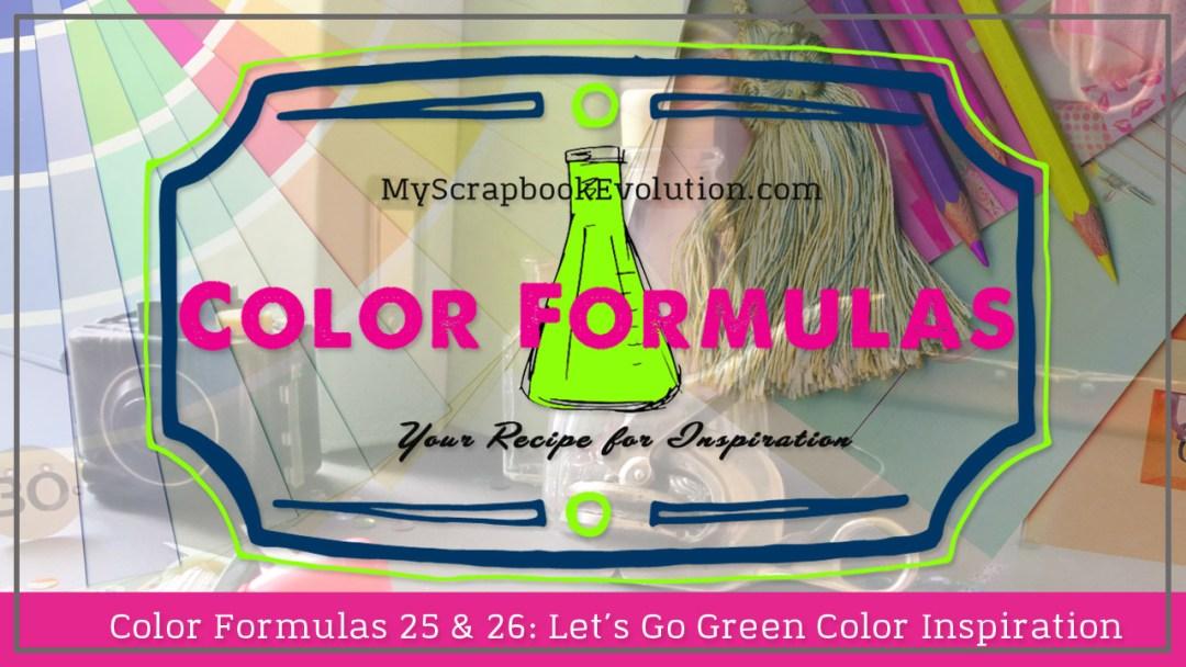 Color Formulas 25 & 26 Let's Go Green Color Inspiration
