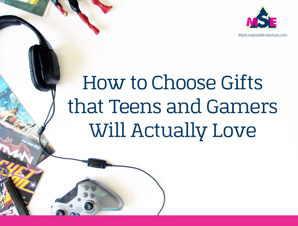 How to Choose Gifts that Teens and Gamers Will Actually Love