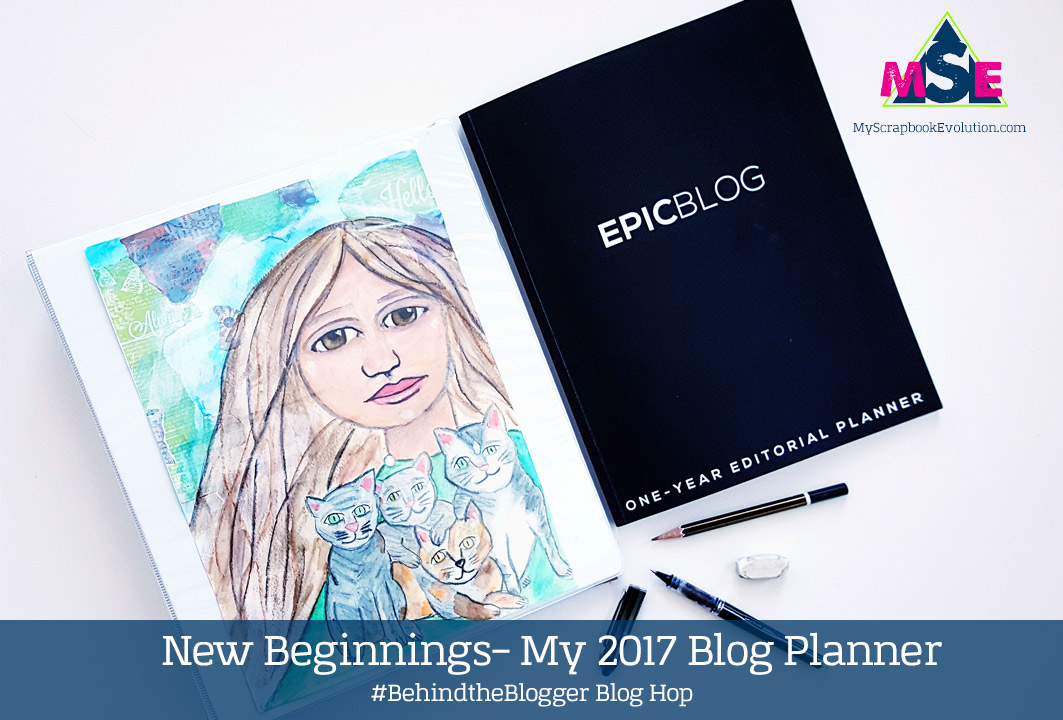 New Beginnings- My 2017 Blog Planner- #BehindtheBlogger Blog Hop