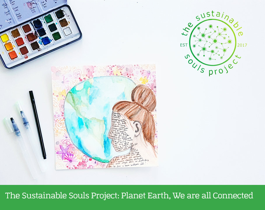 The Sustainable Souls Project: Planet Earth, We are all Connected