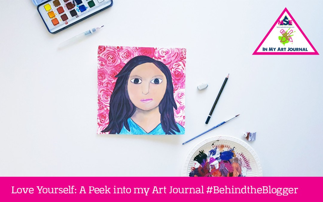 Love Yourself: A Peek into my Art Journal #BehindtheBlogger