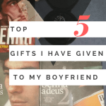 Top 5 gifts I've given to my boyfriend