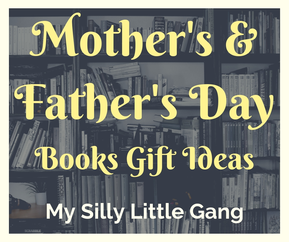 Mother's & Father's Day Books Gift Ideas @SMGurusNetwork #MOMDADGRAD19 #MySillyLittleGang