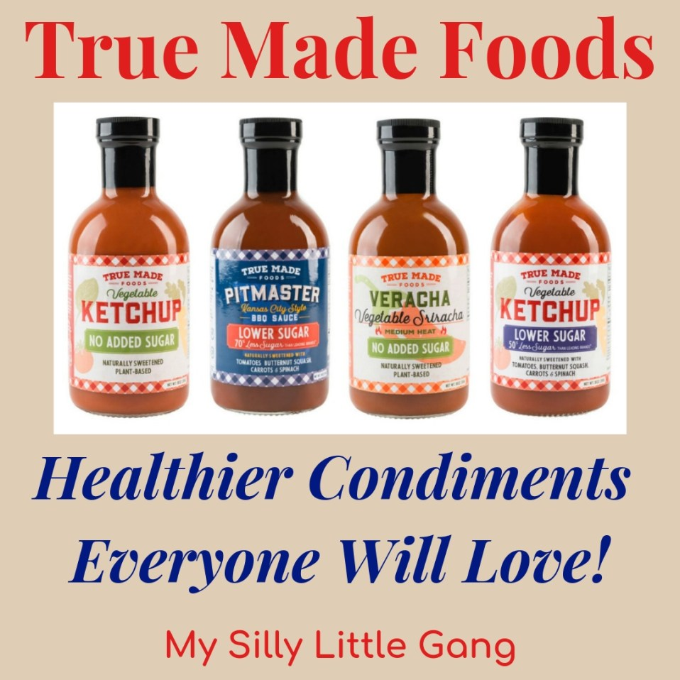 True Made Foods ~ Healthier Condiments Everyone Will LOVE! @TrueMadeFoods @SMGurusNetwork #MySillyLittleGang