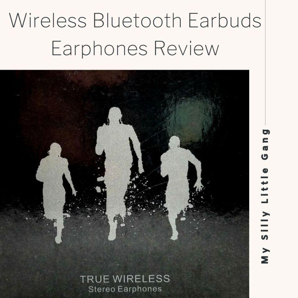 Wireless Bluetooth Earbuds Earphones Review #MySillyLittleGang