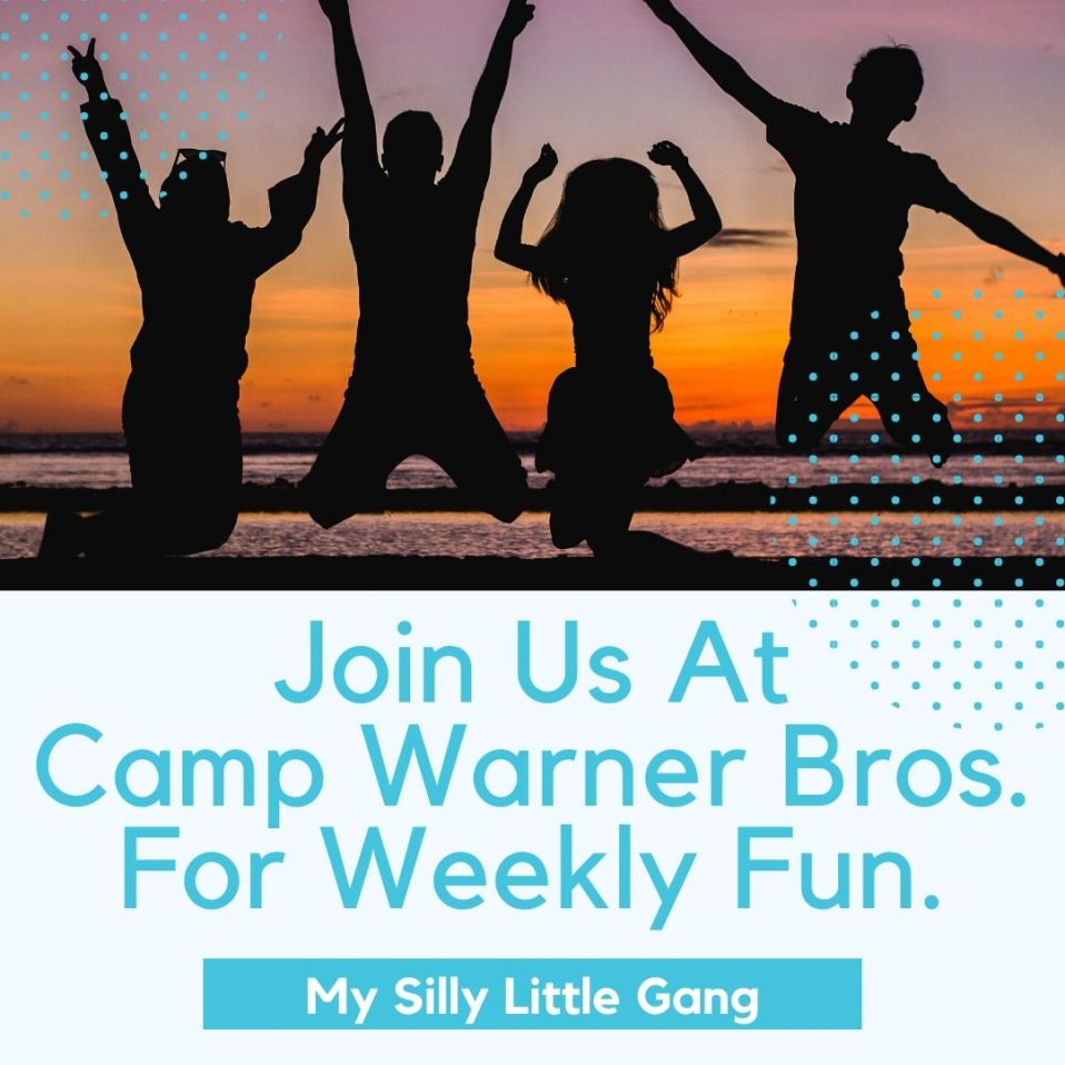 Join Us At Camp Warner Bros. For Weekly Fun. #CampWarnerBros #MySillyLittleGang