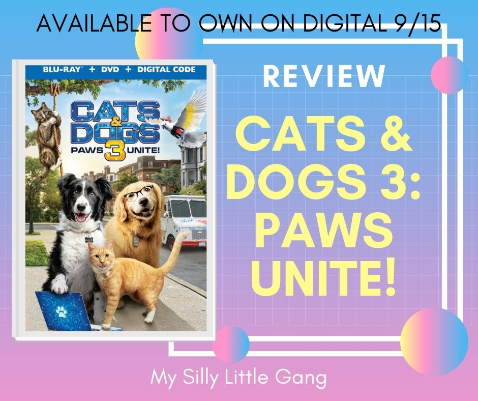 Cats & Dogs 3: Paws Unite! ~ Review ~ Available To Own On Digital Tomorrow 9/15 #CatsandDogs3 @WBHomeEnt #MySillyLittleGang