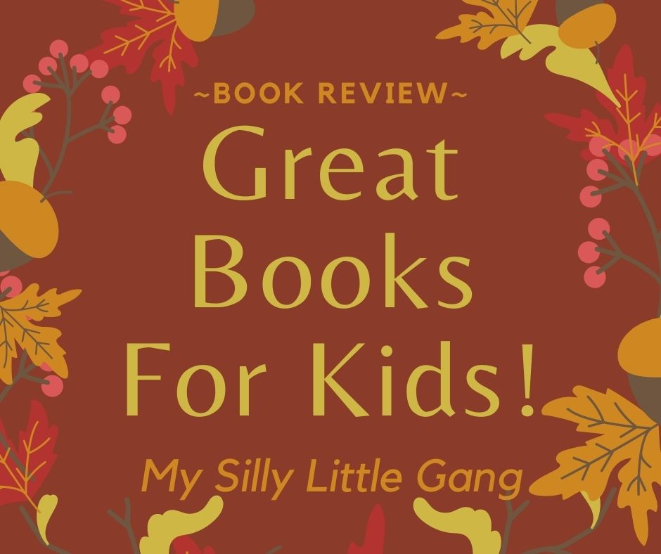 Great Books For Kids~ Fall 2020 #MySillyLittleGang