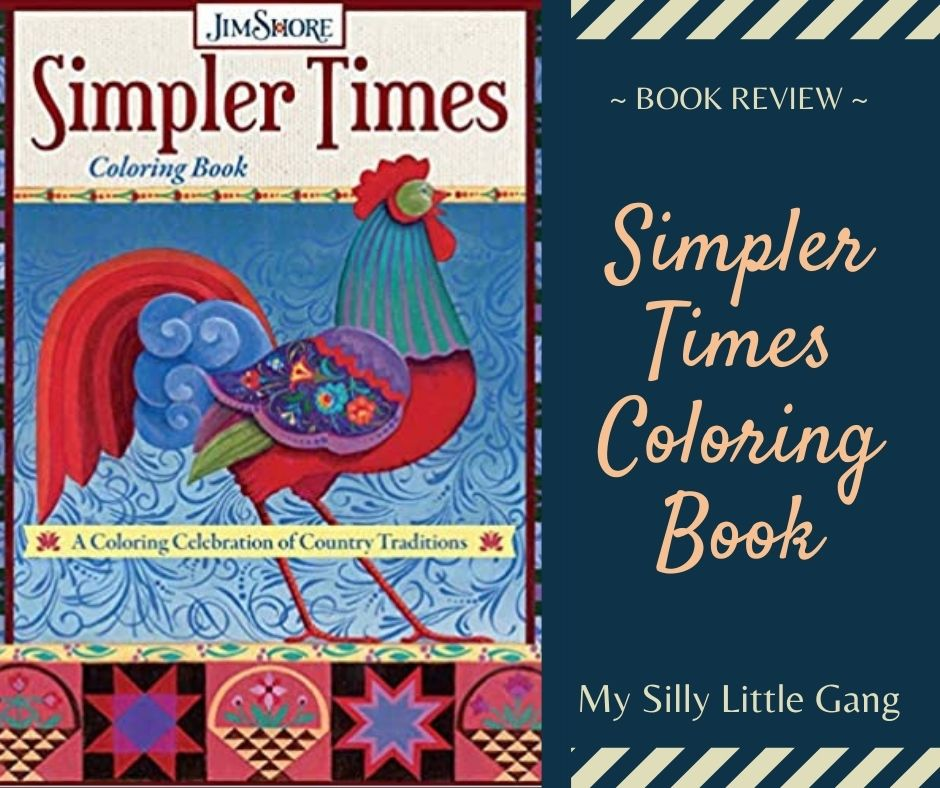 Simpler Times Coloring Book: A Coloring Celebration of Country Traditions ~ Review #MySillyLittleGang